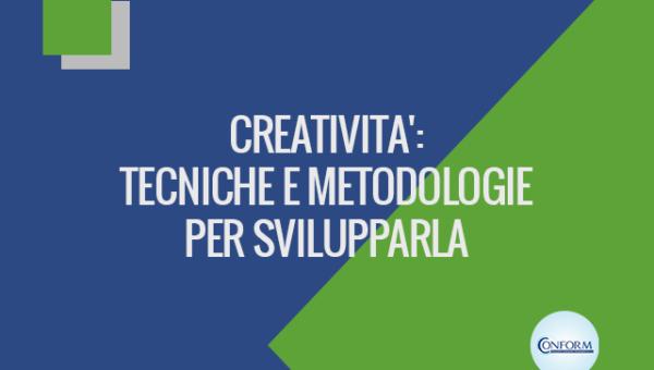 CREATIVITA': TECNICHE E METODOLOGIE PER SVILUPPARLA