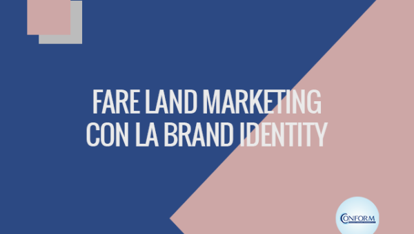 FARE LAND MARKETING CON LA BRAND IDENTITY