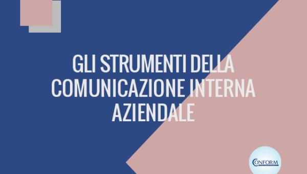 GLI STRUMENTI DELLA COMUNICAZIONE INTERNA AZIENDALE