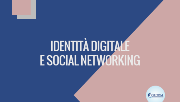 IDENTITÀ DIGITALE E SOCIAL NETWORKING