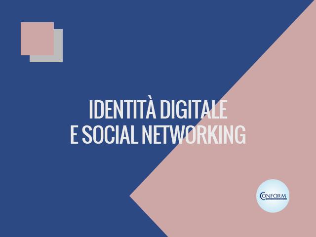 IDENTITÀ DIGITALE E SOCIAL NETWORKING
