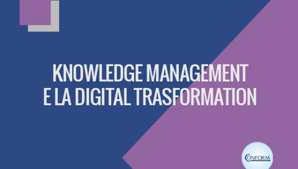 KNOWLEDGE MANAGEMENT E LA DIGITAL TRASFORMATION