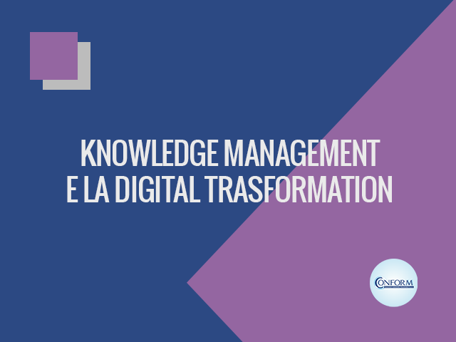 KNOWLEDGE MANAGEMENT E LA DIGITAL TRASFORMATION