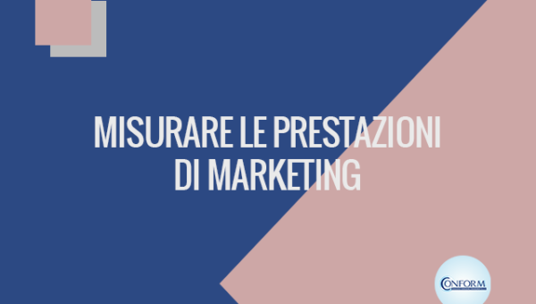 MISURARE LE PRESTAZIONI DI MARKETING