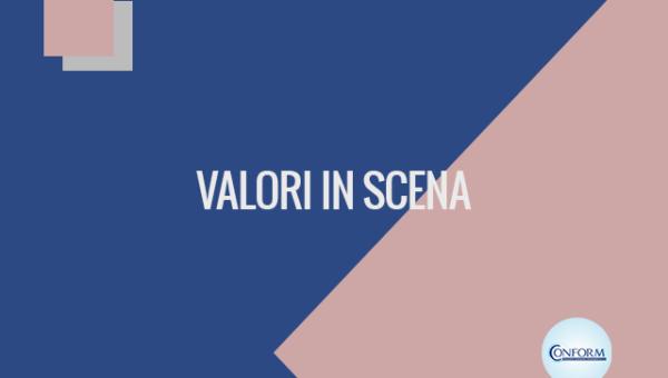 VALORI IN SCENA