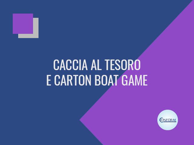 CACCIA AL TESORO E CARTON BOAT GAME