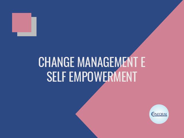 CHANGE MANAGEMENT E SELF EMPOWERMENT