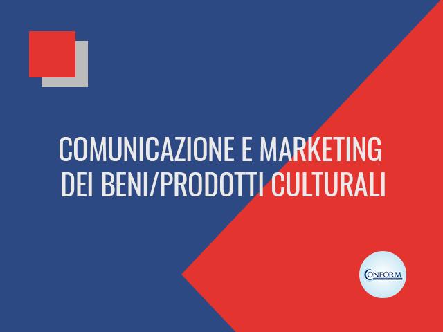 COMUNICAZIONE E MARKETING DEI BENI/PRODOTTI CULTURALI