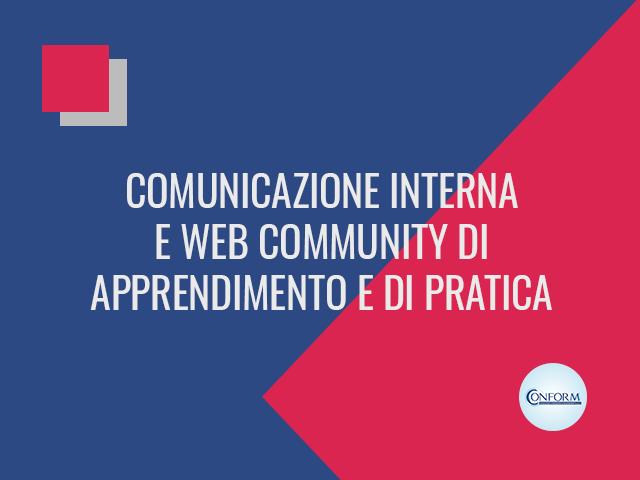COMUNICAZIONE INTERNA E WEB COMMUNITY DI APPRENDIMENTO E DI PRATICA