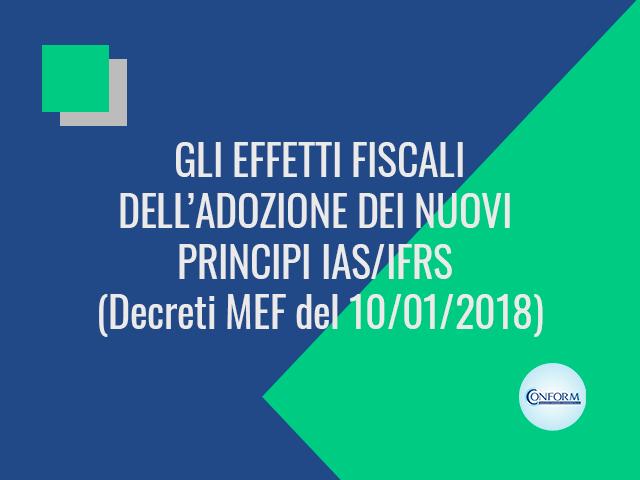 GLI EFFETTI FISCALI DELL'ADOZIONE DEI NUOVI PRINCIPI IAS/IFRS (Decreti MEF del 10/01/2018)