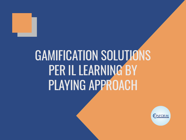 GAMIFICATION SOLUTIONS PER IL LEARNING BY PLAYING APPROACH