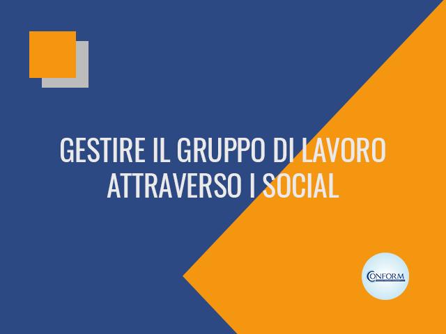 GESTIRE IL GRUPPO DI LAVORO ATTRAVERSO I SOCIAL