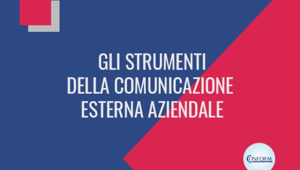 GLI STRUMENTI DELLA COMUNICAZIONE ESTERNA AZIENDALE