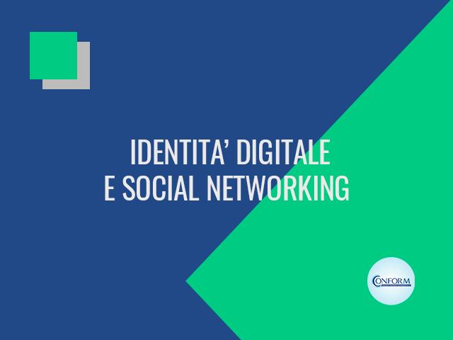 IDENTITA' DIGITALE E SOCIAL NETWORKING
