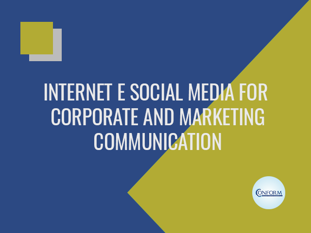 INTERNET E SOCIAL MEDIA FOR CORPORATE AND MARKETING COMMUNICATION