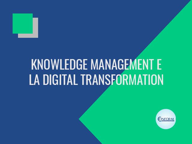 KNOWLEDGE MANAGEMENT E LA DIGITAL TRANSFORMATION