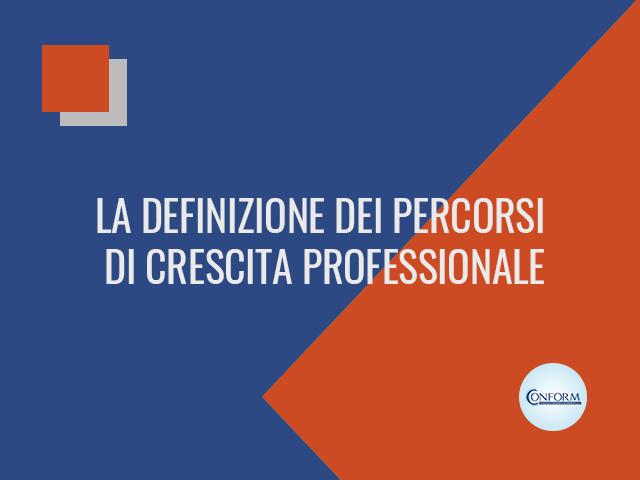 LA DEFINIZIONE DEI PERCORSI DI CRESCITA PROFESSIONALE