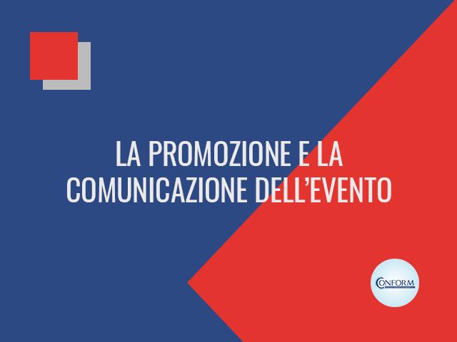 LA PROMOZIONE E LA COMUNICAZIONE DELL'EVENTO