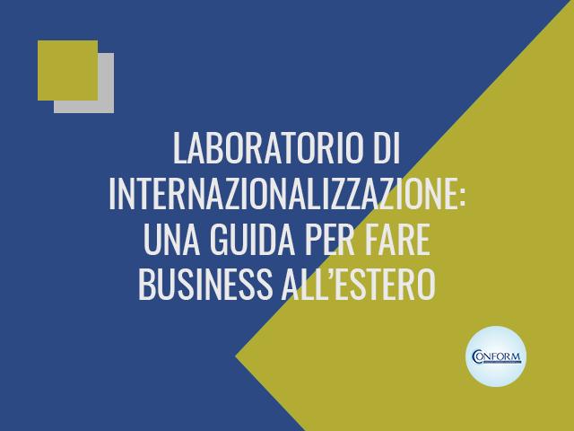 LABORATORIO DI INTERNAZIONALIZZAZIONE: UNA GUIDA PER FARE BUSINESS ALL'ESTERO