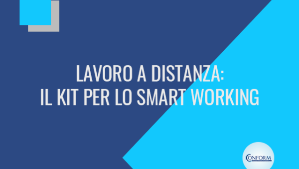 LAVORO A DISTANZA: IL KIT PER LO SMART WORKING