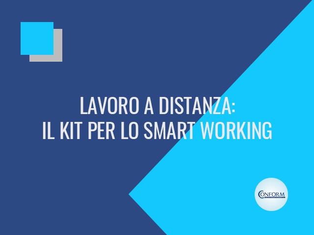 LAVORO A DISTANZA: IL KIT PER LO SMART WORKING