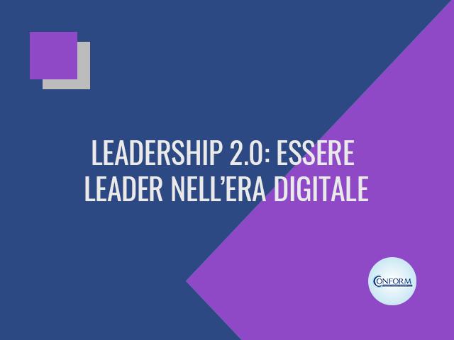 LEADERSHIP 2.0: ESSERE LEADER NELL'ERA DIGITALE
