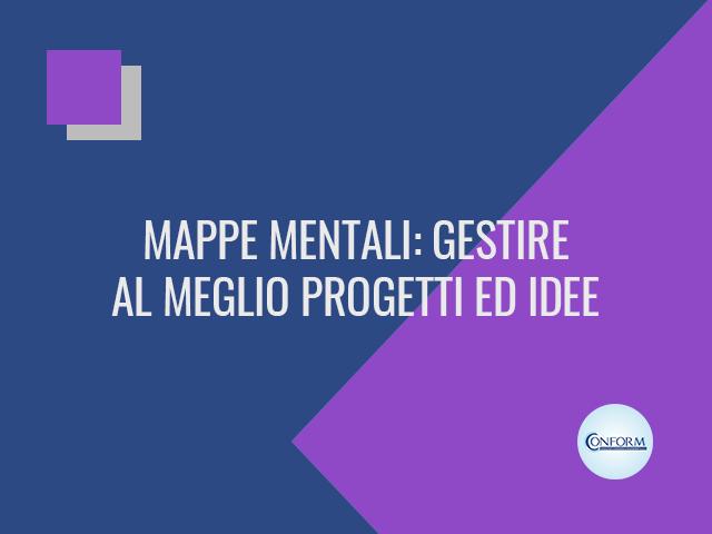 MAPPE MENTALI: GESTIRE AL MEGLIO PROGETTI ED IDEE