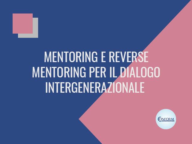 MENTORING E REVERSE MENTORING PER IL DIALOGO INTERGENERAZIONALE