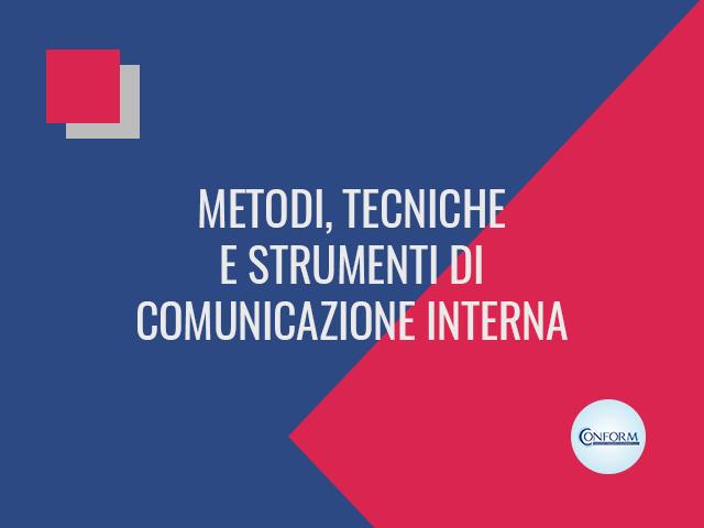 METODI, TECNICHE E STRUMENTI DI COMUNICAZIONE INTERNA