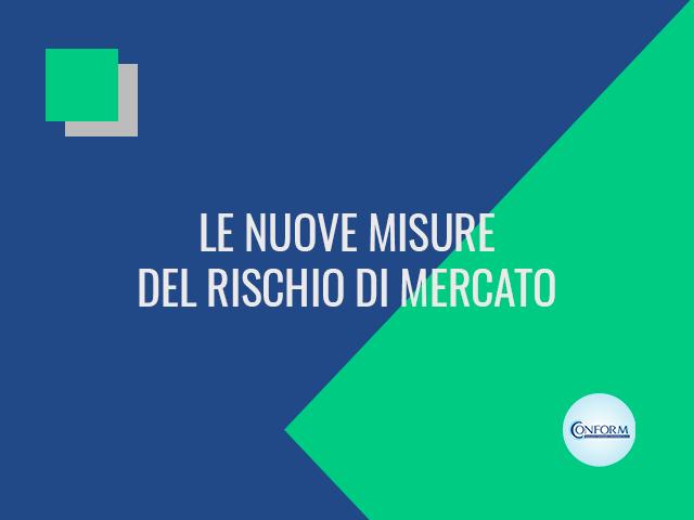 LE NUOVE MISURE DEL RISCHIO DI MERCATO