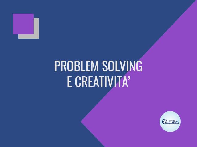 PROBLEM SOLVING E CREATIVITA'