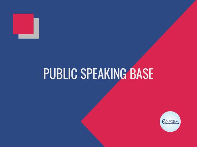 PUBLIC SPEAKING BASE