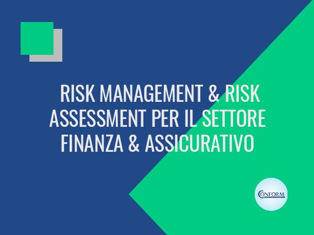 RISK MANAGEMENT & RISK ASSESSMENT PER IL SETTORE FINANZA & ASSICURATIVO