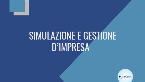 SIMULAZIONE E GESTIONE D'IMPRESA