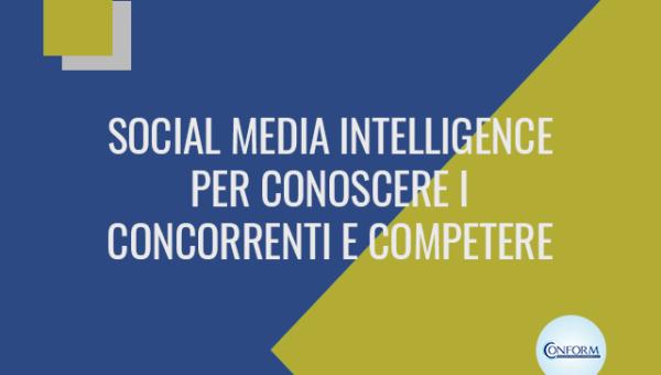 SOCIAL MEDIA INTELLIGENCE PER CONOSCERE I CONCORRENTI E COMPETERE