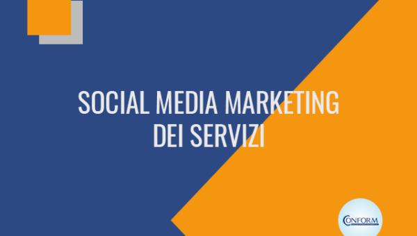 SOCIAL MEDIA MARKETING DEI SERVIZI