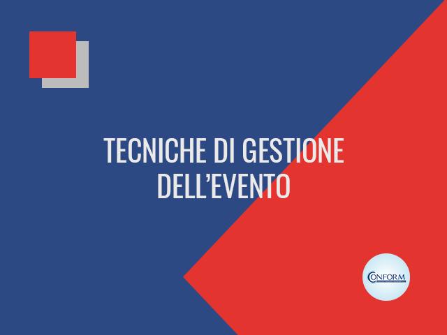 TECNICHE DI GESTIONE DELL'EVENTO