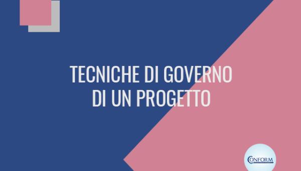 TECNICHE DI GOVERNO DI UN PROGETTO