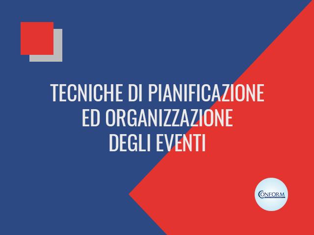 TECNICHE DI PIANIFICAZIONE ED ORGANIZZAZIONE DEGLI EVENTI