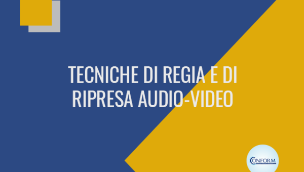 TECNICHE DI REGIA E DI RIPRESA AUDIO-VIDEO
