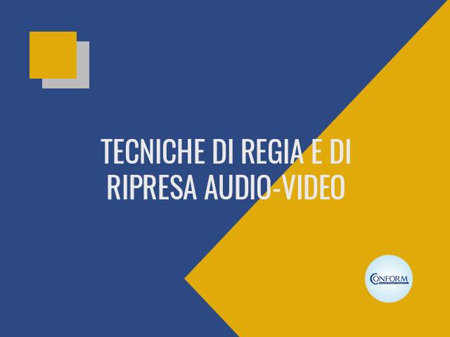TECNICHE DI REGIA E DI RIPRESA AUDIO-VIDEO