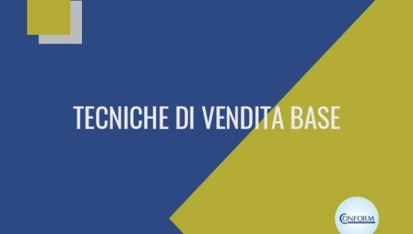 TECNICHE DI VENDITA BASE