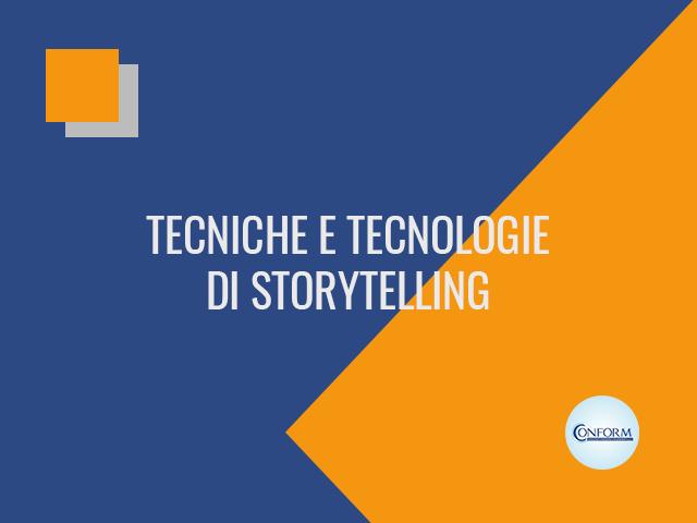 TECNICHE E TECNOLOGIE DI STORYTELLING
