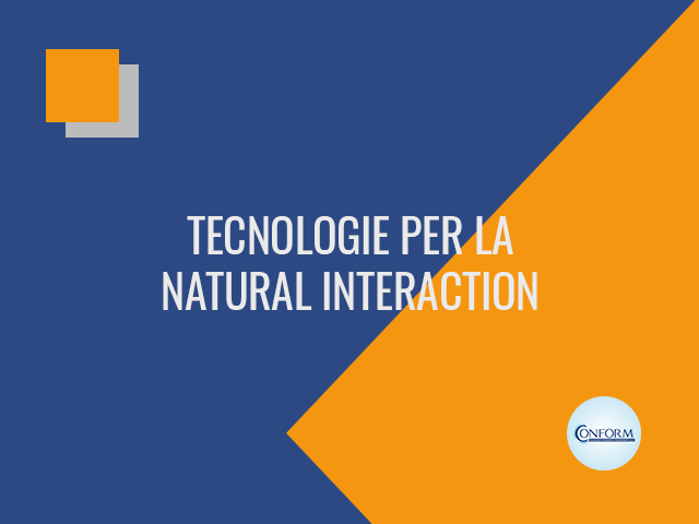 TECNOLOGIE PER LA NATURAL INTERACTION