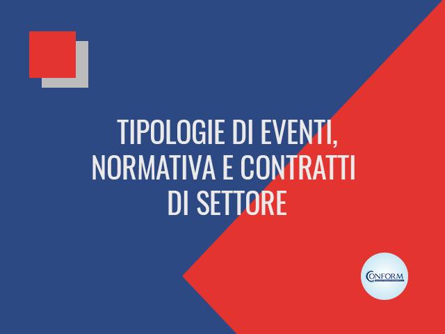 TIPOLOGIE DI EVENTI, NORMATIVA E CONTRATTI DI SETTORE