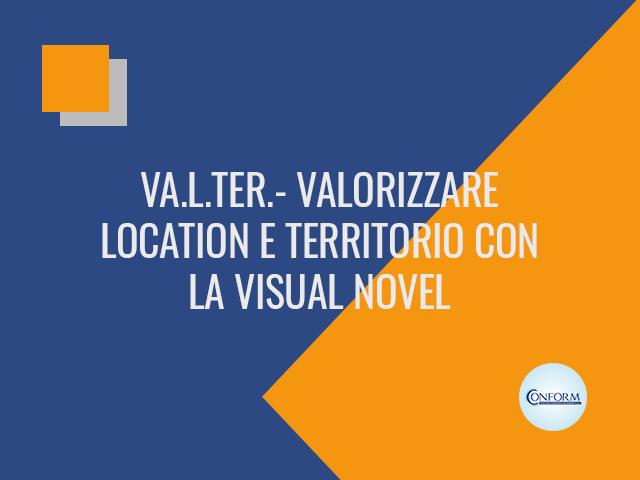 VALTER – VALORIZZARE LOCATION E TERRITORIO CON LA VISUAL NOVEL