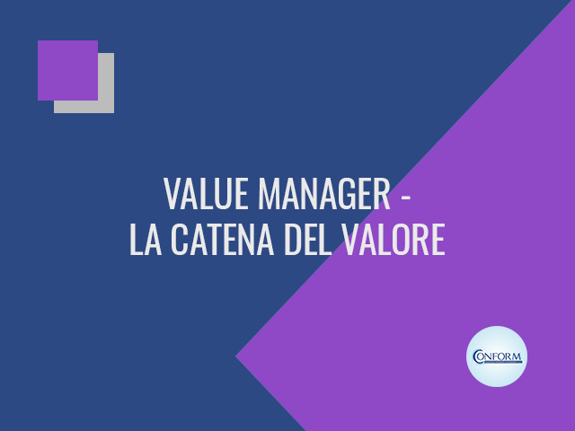 VALUE MANAGER – LA CATENA DEL VALORE