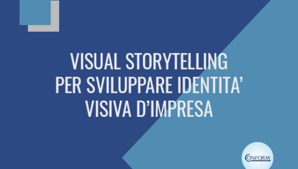VISUAL STORYTELLING PER SVILUPPARE IDENTITA' VISIVA D'IMPRESA