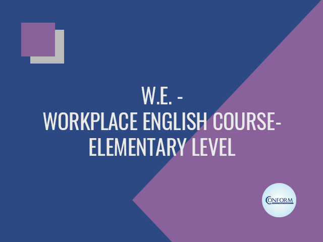 W.E. – WORKPLACE ENGLISH COURSE – ELEMENTARY LEVEL